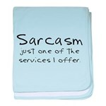 sarcasm service baby blanket