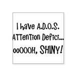 I have ADOS Square Sticker 3