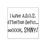 I have ADOS Square Sticker 3