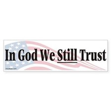 In God We Still Trust Bumper Bumper Sticker