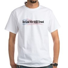 In God We Still Trust Shirt