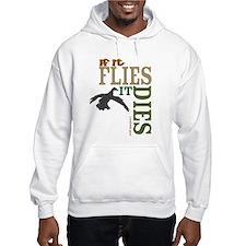 Flies_dies Hoodie