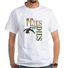 Flies_dies Shirt