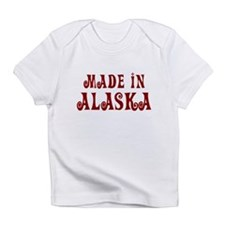 Made In Alaska Infant T-Shirt