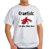 Crawfish, the other white meat T-Shirt