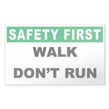 Safety First Walk Dont Run