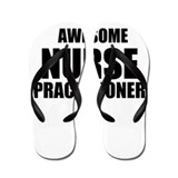 Awesome nurse practitioner Flip Flops