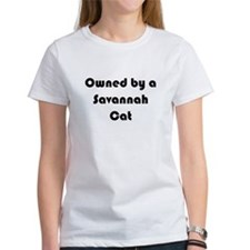Owned by a Savannah Cat Womens T-Shirt