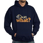 We Owe What? Hoodie (dark)