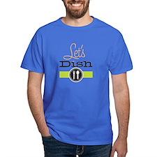 Let's Dish T-Shirt