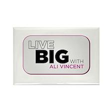 Live Big with Ali Vincent Rectangle Magnet