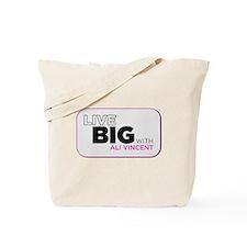 Live Big with Ali Vincent Tote Bag