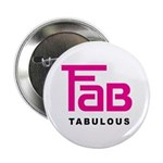 "Fab Tabulous 2.25"" Button"
