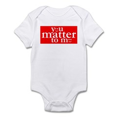 You Matter To Me Day Infant Bodysuit