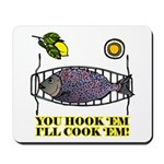 You Hook 'Em Fishing Mousepad