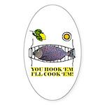 You Hook 'Em Fishing Oval Sticker