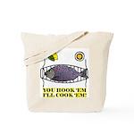 You Hook 'Em Fishing Tote Bag