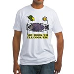 You Hook 'Em Fishing Fitted T-Shirt
