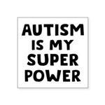 Autism Superpower Square Sticker 3