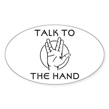 Talk to the Spock Hand Oval Sticker