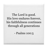 Psalms 100:5 Tile Coaster