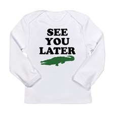 See You Later Alligator Long Sleeve Infant T-Shirt