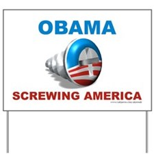 Obama Screwing America, Yard Sign