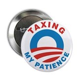 "Obama Taxing My Patience, 2.25"" Button"