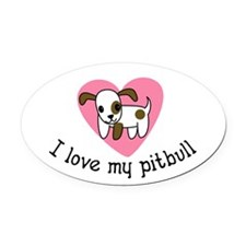 I Love My Pitbull Oval Car Magnet