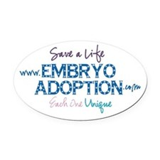 Embryo Adoption Awareness Oval Car Magnet