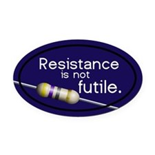 "Blue ""Resistance is not Futile"" Oval Car Magnet"