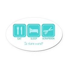 Eat, Sleep, Scrapbook Oval Car Magnet