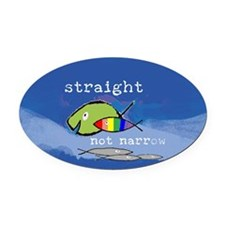 Straight But Not Narrow Oval Car Magnet