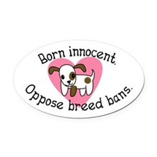Oppose Breed Bans Oval Car Magnet