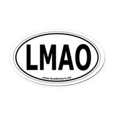 "LMAO ""Laughing My A** Off"" Oval Car Oval Car Magne"