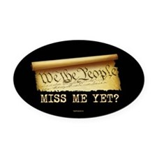 Miss Me Yet - Constitution Oval Car Magnet