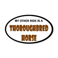 My Other Ride Thoroughbred Horse Oval Car Magnet