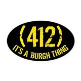 412 It's a Burgh Thing Oval Car Magnet