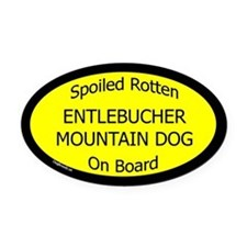 Spoiled Entlebucher Mountain Dog Oval Car Magnet