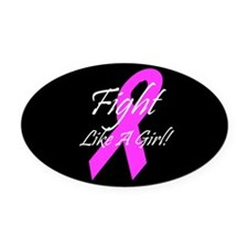 Fight Like A Girl Pink Ribbon Oval Car Magnet