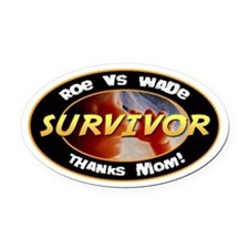 Roe vs. Wade Survivor Oval Car Magnet