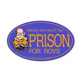 Fire Rove? Prison!! Oval Car Magnet