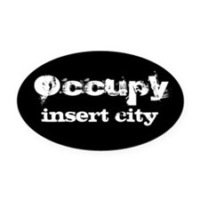 Occupy Your City Oval Car Magnet