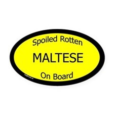 Spoiled Maltese On Board Oval Car Magnet