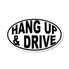 HANG UP & DRIVE Oval Car Magnet