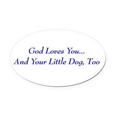 And Your Little Dog Oval Car Magnet