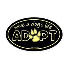 Save a Dog's Life - Adopt Oval Car Magnet