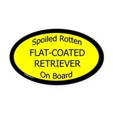 Spoiled Flat-Coated Retriever Oval Car Magnet