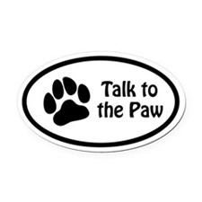 Talk to the Paw Euro Oval Car Magnet