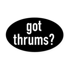 got thrums? Oval Car Magnet